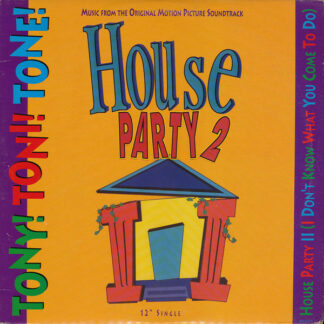 Tony! Toni! Toné! - House Party II (I Don't Know What You Come To Do) (12