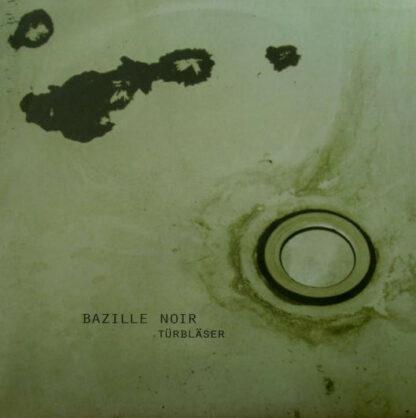 """Bazille Noir - Türbläser (12"""")"""