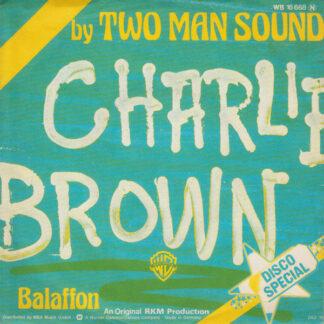 "Two Man Sound - Charlie Brown (7"", Single)"
