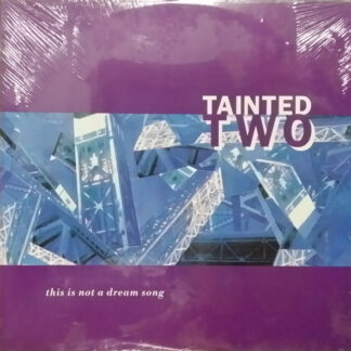 """Tainted Two - This Is Not A Dream Song (12"""")"""