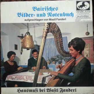 """Wastl Fanderl - Bairisches Bilder- Und Notenbuch (Hausmusi Bei Wastl Fanderl) (10"""", Club)"""