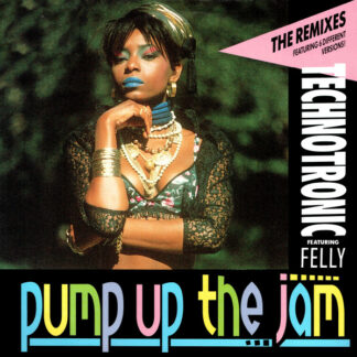 """Technotronic Featuring Felly - Pump Up The Jam (The Remixes) (12"""", Maxi)"""