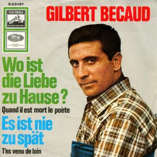 """Gilbert Becaud* - Wo Ist Die Liebe Zu Hause? / Es Ist Nie Zu Spät (7"""", Single)"""