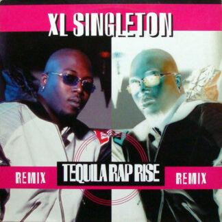 """XL Singleton - Tequila Rap Rise (Remix) (12"""")"""