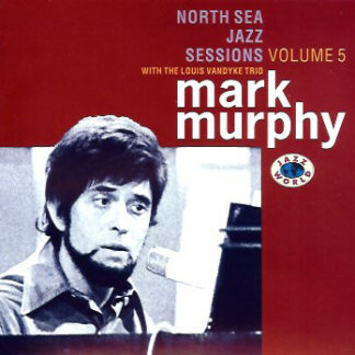 Mark Murphy With The Louis Vandyke Trio* - North Sea Jazz Sessions Vol. 5 (CD, Comp)