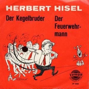 """Herbert Hisel - Der Kegelbruder / Der Feuerwehrmann (7"""", EP, Mono)"""