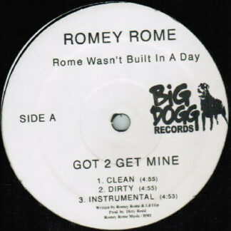 """Romey Rome - Got 2 Get Mine / Come On In (12"""")"""