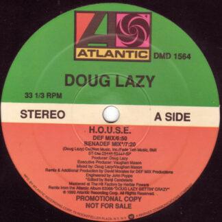 """Doug Lazy - H.O.U.S.E. (12"""", Promo)"""