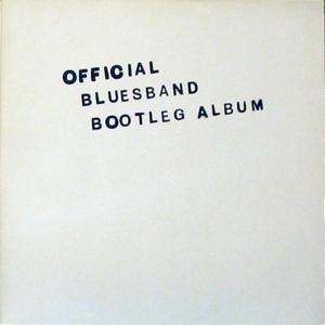 The Blues Band - Official Bluesband Bootleg Album (LP, Album)