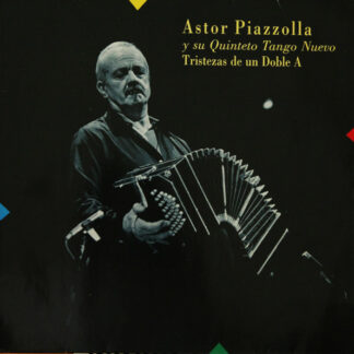 Astor Piazzolla Y Su Quinteto Tango Nuevo - Tristezas De Un Doble A (LP, Album)