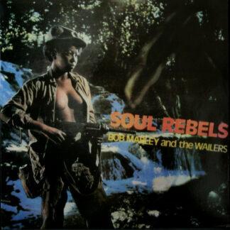 Bob Marley And The Wailers* - Soul Rebels (LP, Album, RE)