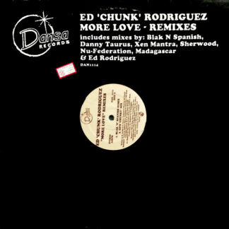 "Ed 'Chunk' Rodriguez* - More Love (Remixes) (2x12"")"