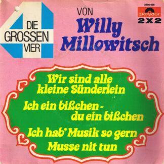 """Willy Millowitsch - Wir Sind Alle Kleine Sünderlein / Ich Ein Bißchen-Du Ein Bißchen / Ich Hab' Musik So Gern / Musse Nit Tun (2x7"""", Single)"""