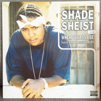 "Shade Sheist - Where I Wanna Be (12"")"