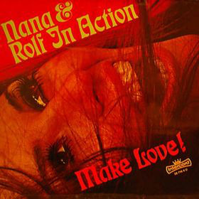 Nana* & Rolf* - Nana Und Rolf In Action - Make Love! (LP, Album)