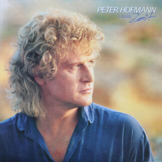Peter Hofmann - Unsre Zeit (LP, Album)
