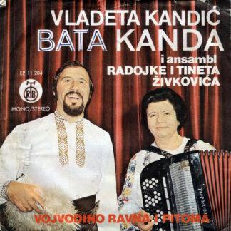 "Vladeta Kandić Bata Kanda* I Ansambl Radojke I Tineta Živkovića* - Vojvodino Ravna I Pitoma (7"", EP)"