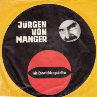 """Jürgen von Manger - Als Entwicklungshelfer (7"""")"""