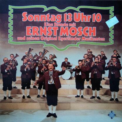 Ernst Mosch Und Seine Original Egerländer Musikanten - Sonntag 13 Uhr 10 - Eine Stunde Mit Ernst Mosch Und Seinen Original Egerländer Musikanten (2xLP, Album)