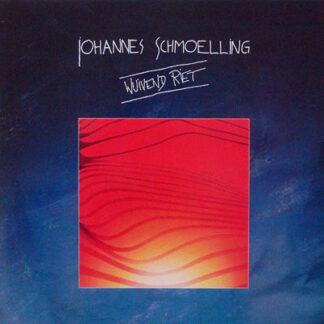 Johannes Schmoelling* - Wuivend Riet (LP, Album)