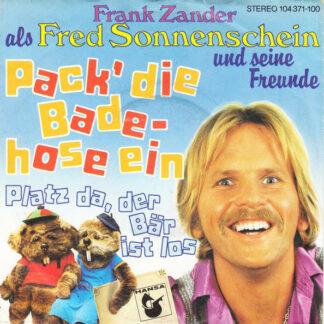 """Frank Zander Als Fred Sonnenschein Und Seine Freunde - Pack' Die Badehose Ein (7"""", Single)"""