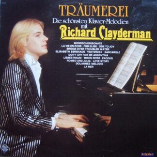 Richard Clayderman - Träumerei • Die Schönsten Klavier-Melodien Mit Richard Clayderman (LP, Club)