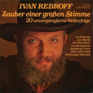 Ivan Rebroff - Zauber Einer Großen Stimme (20 Unvergängliche Welterfolge) (LP)