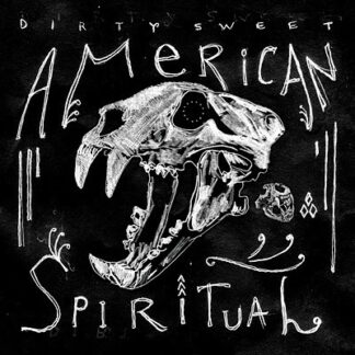 Dirty Sweet - American Spiritual (LP)