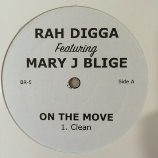 """Rah Digga Featuring Mary J. Blige - On The Move (12"""", Unofficial)"""