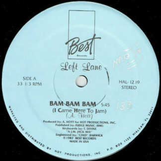 """Left Lane - Bam Bam Bam (I Came Here To Jam) (12"""", Pow)"""