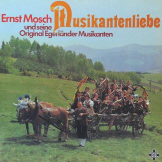 Ernst Mosch Und Seine Original Egerländer Musikanten - Musikantenliebe (LP, RE)
