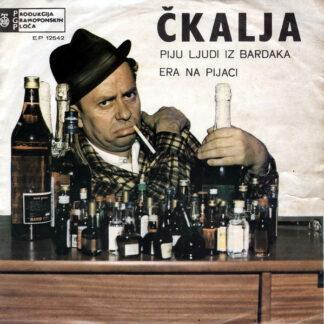 """Čkalja - Piju Ljudi Iz Bardaka (7"""", EP)"""