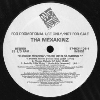 "Tha Mexakinz - Phonkie Melodia / Push Up N Da Wrong 1 (12"", Promo)"