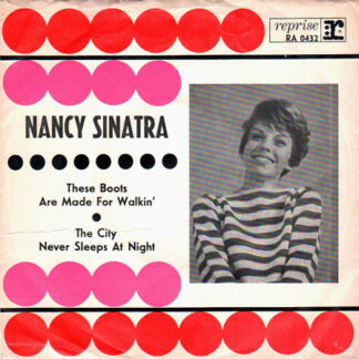 "Nancy Sinatra - These Boots Are Made For Walkin' / The City Never Sleeps At Night (7"", Single)"