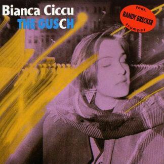 Bianca Ciccu - The Gusch (LP, Album)