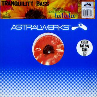 "Tranquility Bass - Lalala (12"")"