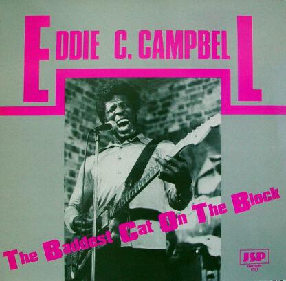 Eddie C. Campbell - The Baddest Cat On The Block (LP)