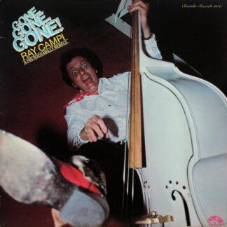Ray Campi & His Rockabilly Rebels - Gone, Gone, Gone! (LP, Album)