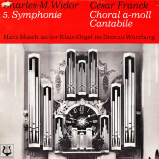 Charles-M. Widor* · César Franck · Hans Musch - 5. Symphonie · Choral A-Moll · Cantabile (LP)