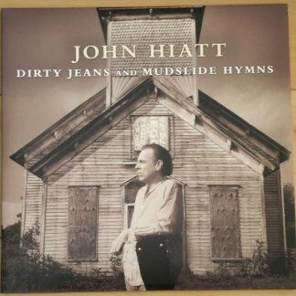 John Hiatt - Dirty Jeans And Mudslide Hymns (LP, Album, Ltd, 180 + LP, S/Sided, Ltd, 180)