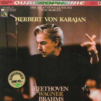Herbert von Karajan - Dirigiert Beethoven, Wagner Und Brahms (LP, Comp, Quad)