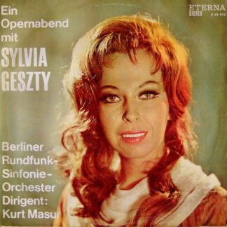 Sylvia Geszty, Berliner Rundfunk-Sinfonie-Orchester*, Kurt Masur - Ein Opernabend Mit Sylvia Geszty (LP, Album)