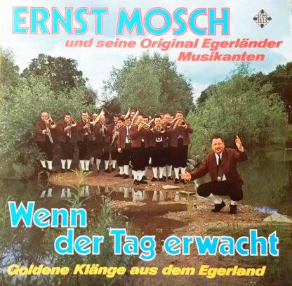 Ernst Mosch Und Seine Original Egerländer Musikanten - Wenn Der Tag Erwacht • Goldene Klänge Aus Dem Egerland (2xLP, Album)