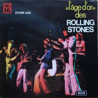 The Rolling Stones - «L'âge D'or» Des Rolling Stones - Vol 16 - Stone Age (LP, Comp, RE)