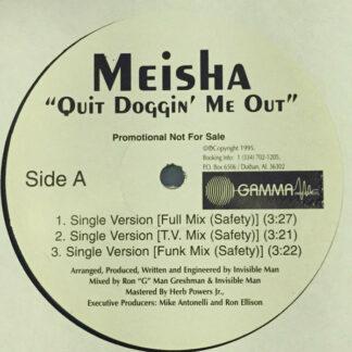 "Meisha (2) - Quit Doggin' Me Out (12"", Promo)"