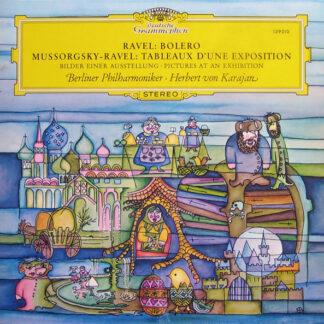 Ravel* / Mussorgsky* - Ravel* – Berliner Philharmoniker · Herbert von Karajan - Bolero / Tableaux D'une Exposition (Bilder Einer Ausstellung · Pictures At An Exhibition) (LP, RP)