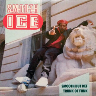 """Smooth Ice - Smooth But Def / Trunk Of Funk (12"""")"""