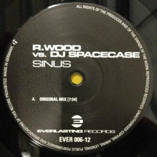 """R. Wood vs. DJ Spacecase* - Sinus (12"""")"""