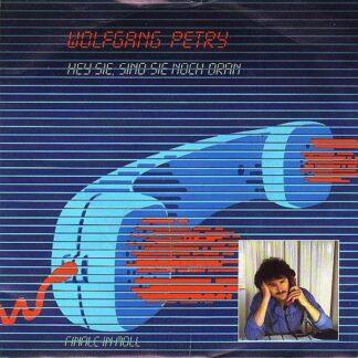 """Wolfgang Petry - Hey Sie, Sind Sie Noch Dran (7"""", Single)"""