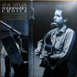 Bob Dylan - Folksinger's Choice (Live Radio Performance March 11th 1962 With Cynthia Gooding) (2xLP, Album, Ltd, Unofficial)